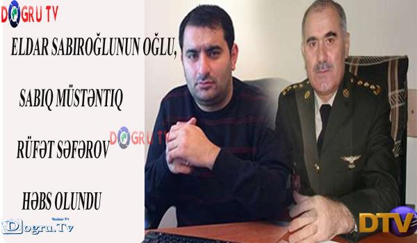 Eldar Sabiroğlunun oğlu, sabiq müstəntiq Rüfət Səfərov həbs olundu