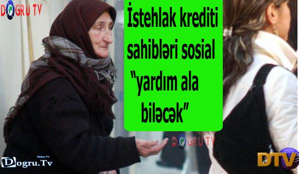 """İstehlak krediti sahibləri sosial """"yardım ala biləcək"""""""