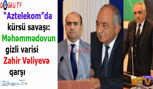 """""""Aztelekom""""da kürsü savaşı: Məhəmmədovun gizli varisi Zahir Vəliyevə qarşı"""