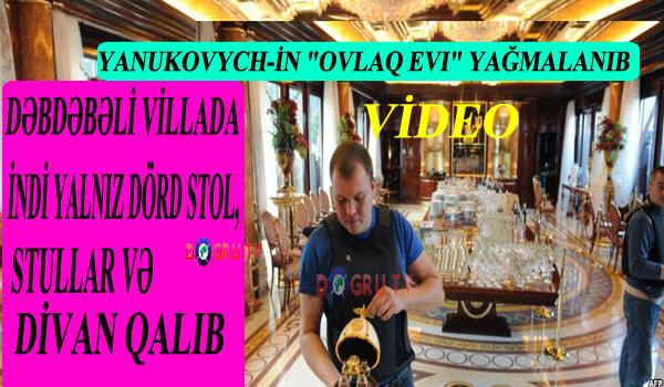"""Yanukovych-in """"ovlaq evi"""" yağmalanıb"""