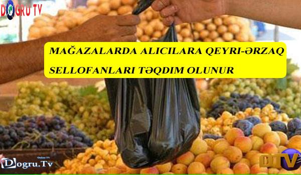 Mağazalarda alıcılara qeyri-ərzaq sellofanları təqdim olunur