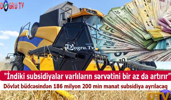 """""""İndiki subsidiyalar varlıların sərvətini bir az da artırır"""""""