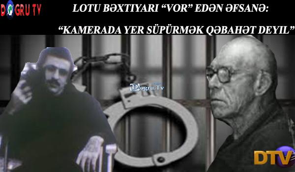 """Lotu Bəxtiyarı """"vor"""" edən əfsanə: """"Kamerada yer süpürmək qəbahət deyil"""""""