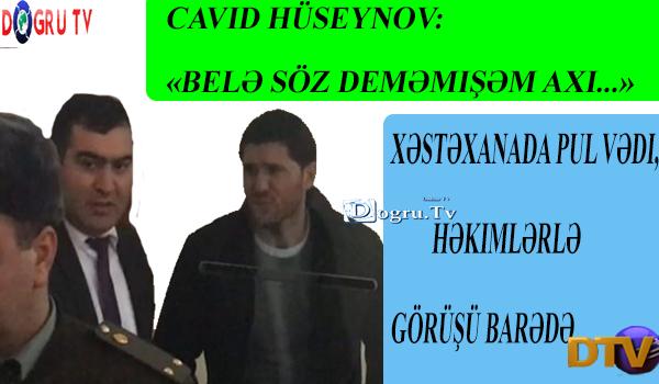 Cavid Hüseynov: «Belə söz deməmişəm axı...»