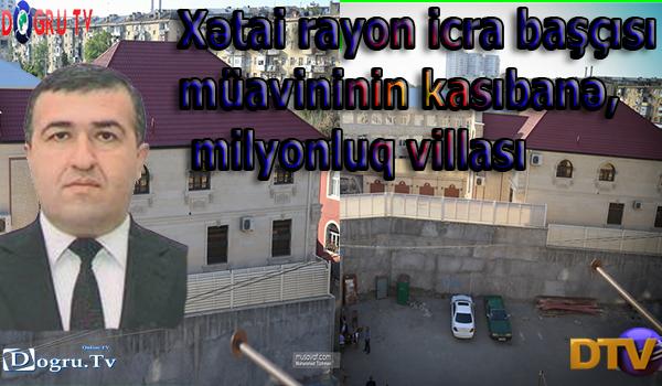 Xətai rayon icra başçısı müavininin kasıbanə, milyonluq villası - Şok iddia - FOTOLAR