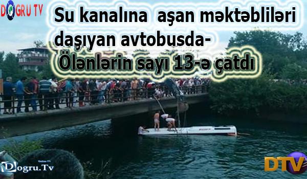 Su kanalına  aşan məktəbliləri daşıyan avtobusda- Ölənlərin sayı 13-ə çatdı (Yenilənib 2)
