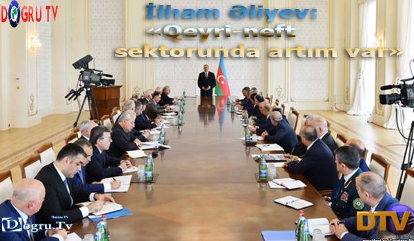 İlham Əliyev: «Qeyri-neft sektorunda artım var»