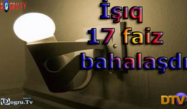 İşıq 17 faiz bahalaşdı Tarif Şurası qərar verdi