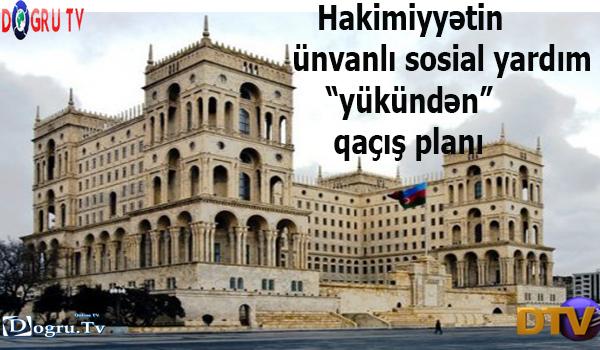 """Hakimiyyətin ünvanlı sosial yardım """"yükündən"""" qaçış planı - təfsilat"""