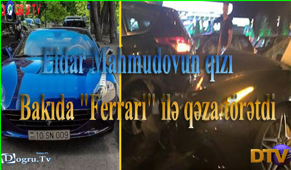 """Eldar Mahmudovun qızı  Bakıda """"Ferrari"""" ilə qəza törətdi"""