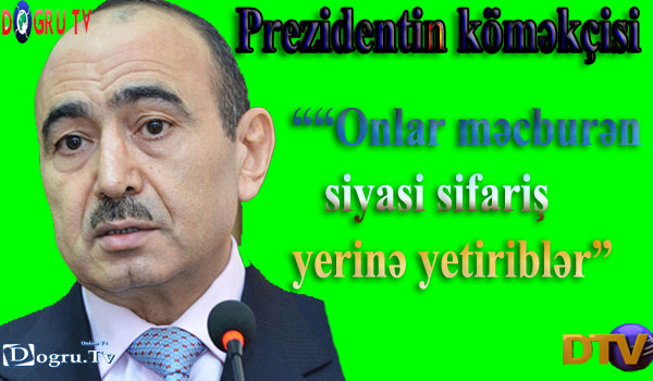 """""""""""Onlar məcburən siyasi sifariş yerinə yetiriblər"""""""