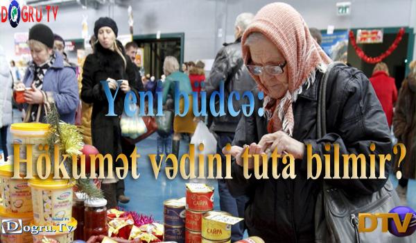 Yeni büdcə: Hökumət vədini tuta bilmir?