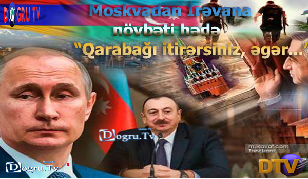 """Moskvadan İrəvana növbəti hədə - """"Qarabağı itirərsiniz, əgər..."""""""
