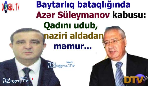 Baytarlıq bataqlığında Azər Süleymanov kabusu: Qadını udub, naziri aldadan məmur...