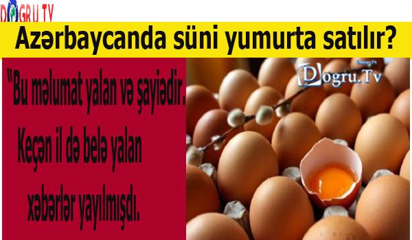 Azərbaycanda süni yumurta satılır?