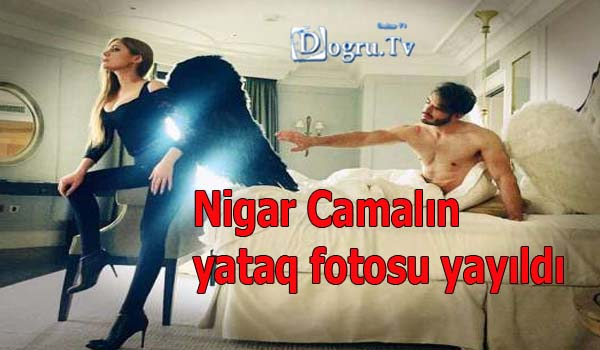 Nigar Camalın yataq fotosu yayıldı -Foto