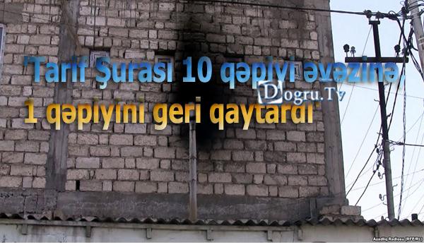'Tarif Şurası 10 qəpiyi əvəzinə 1 qəpiyini geri qaytardı'