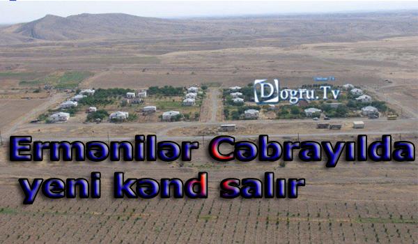 Ermənilər Cəbrayılda yeni kənd salır -Foto