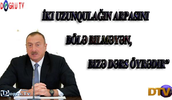 """Prezident İlham Əliyev: """"İki uzunqulağın arpasını bölə bilməyən, bizə dərs öyrədir"""""""
