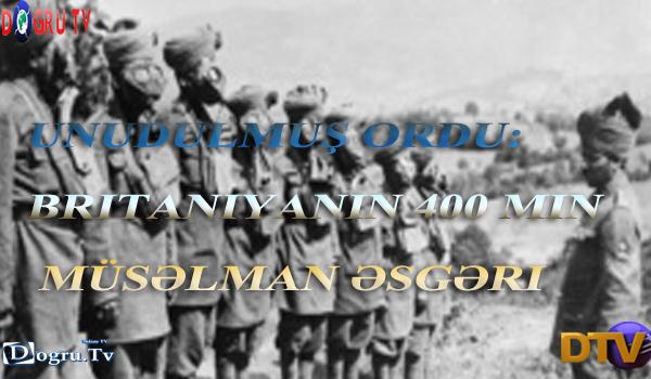 Unudulmuş ordu: Britaniyanın 400 min müsəlman əsgəri