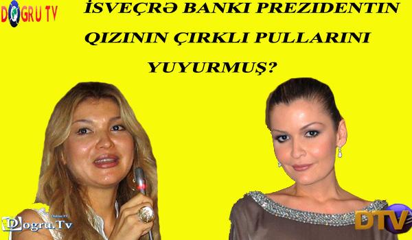 İsveçrə bankı prezidentin qızının çirkli pullarını yuyurmuş?