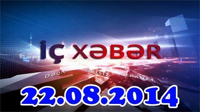 IcXeber (22.08.2014) 22 avqust İc Xeber