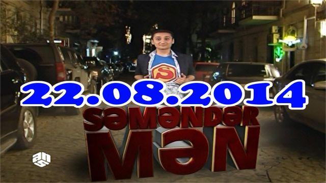 SemenderMen (22.08.2014) 22 avqust