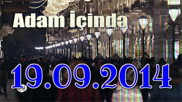 Adam Icinde (19.09.2014) 19 sentyabr