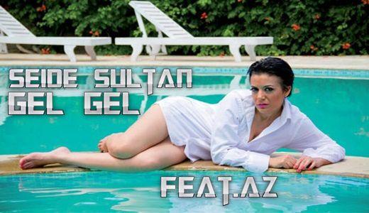 Səidə Sultan - Gəl Gəl [ Orginal ]