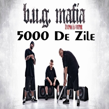Descarca B.U.G. Mafia – 5000 De Zile ZippyShare, mp3