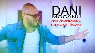 Descarca Dani Mocanu – Ma mandresc ca sunt tigan ZippyShare, mp3