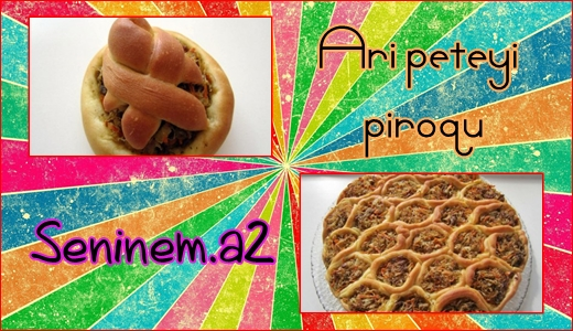 Arı pətəyi piroqu (foto-resept)