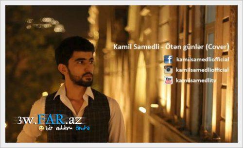 Kamil Samedli – Ötən Günlər (cover)