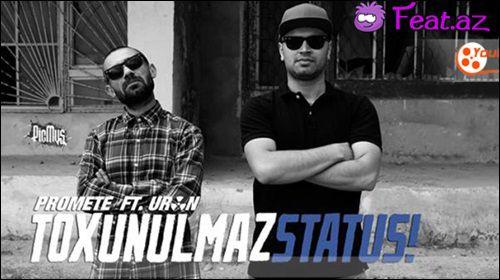 PRoMete ft. Uran — Toxunulmaz Status!