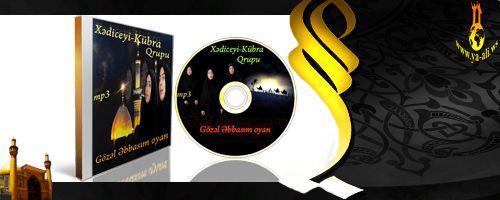 Xədiceyi-Kübra qrupu ( Gözəl Əbbasım oyan )