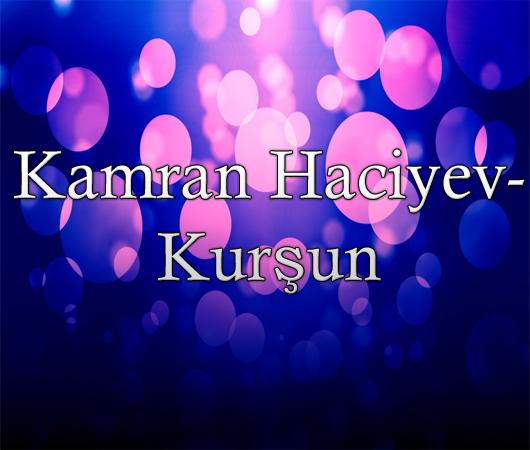 Kamran Hacıyev-Kurşun