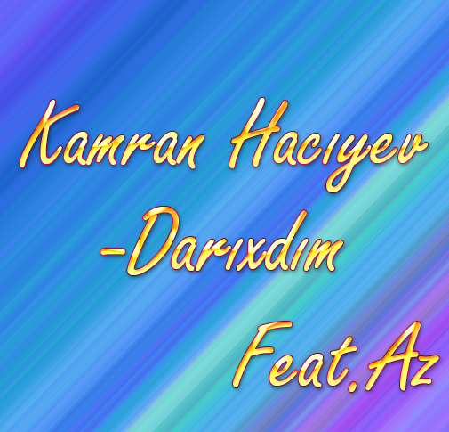 Kamran Hacıyev-Darıxdım
