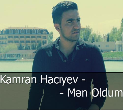 Kamran Hacıyev-Mən Oldum