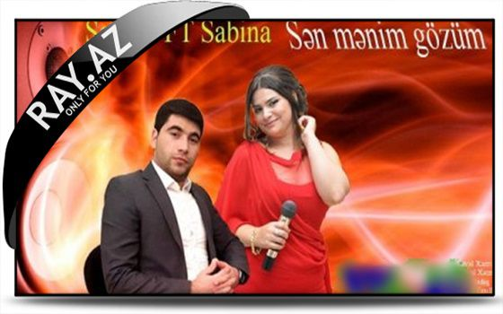 Serxan ft Sabina Sen menim gozum 2014