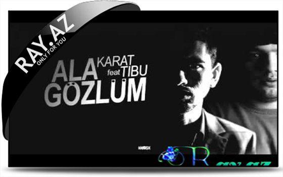 Karat Ft Tibu Ala Gozlum 2015