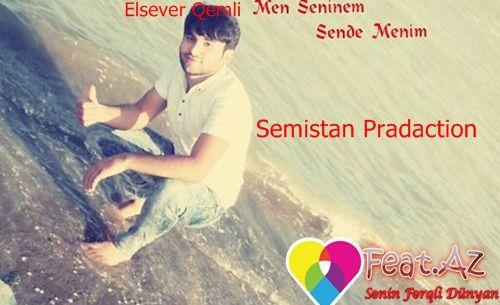Semistan Pradaction Elsever Qemli Men Seninem Sende Menim
