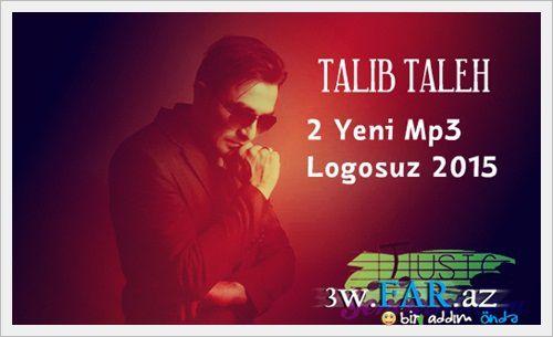 Talib_Taleh 2 Yeni Mahni 2015 Tam Loqosuz
