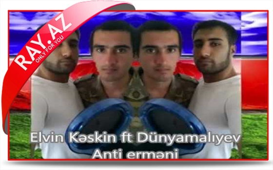 Elvin Keskin Anti ermeni rep >www.ray.az< .mp3