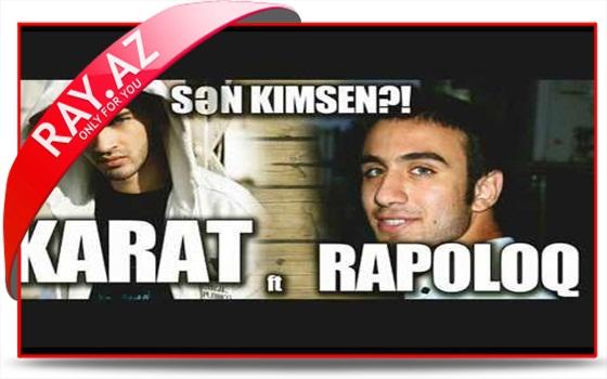 Karat ft. Rapoloq - Sen Kimsen?!