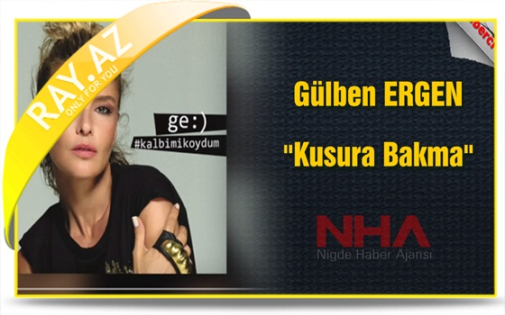Gülben Ergen - Kusura Bakma