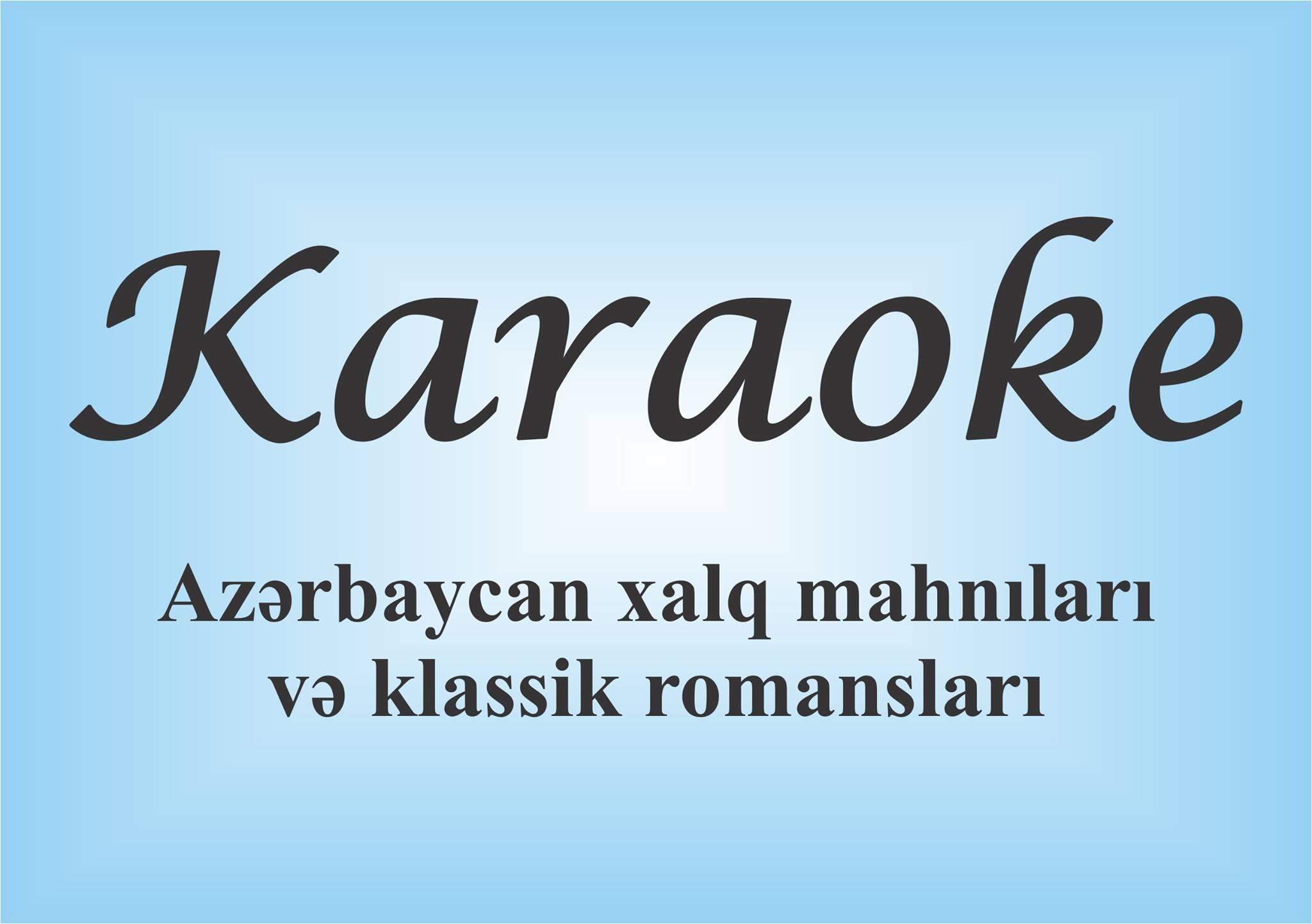 Karaoke-Azərbaycan xalq mahnıları və klassik romansları