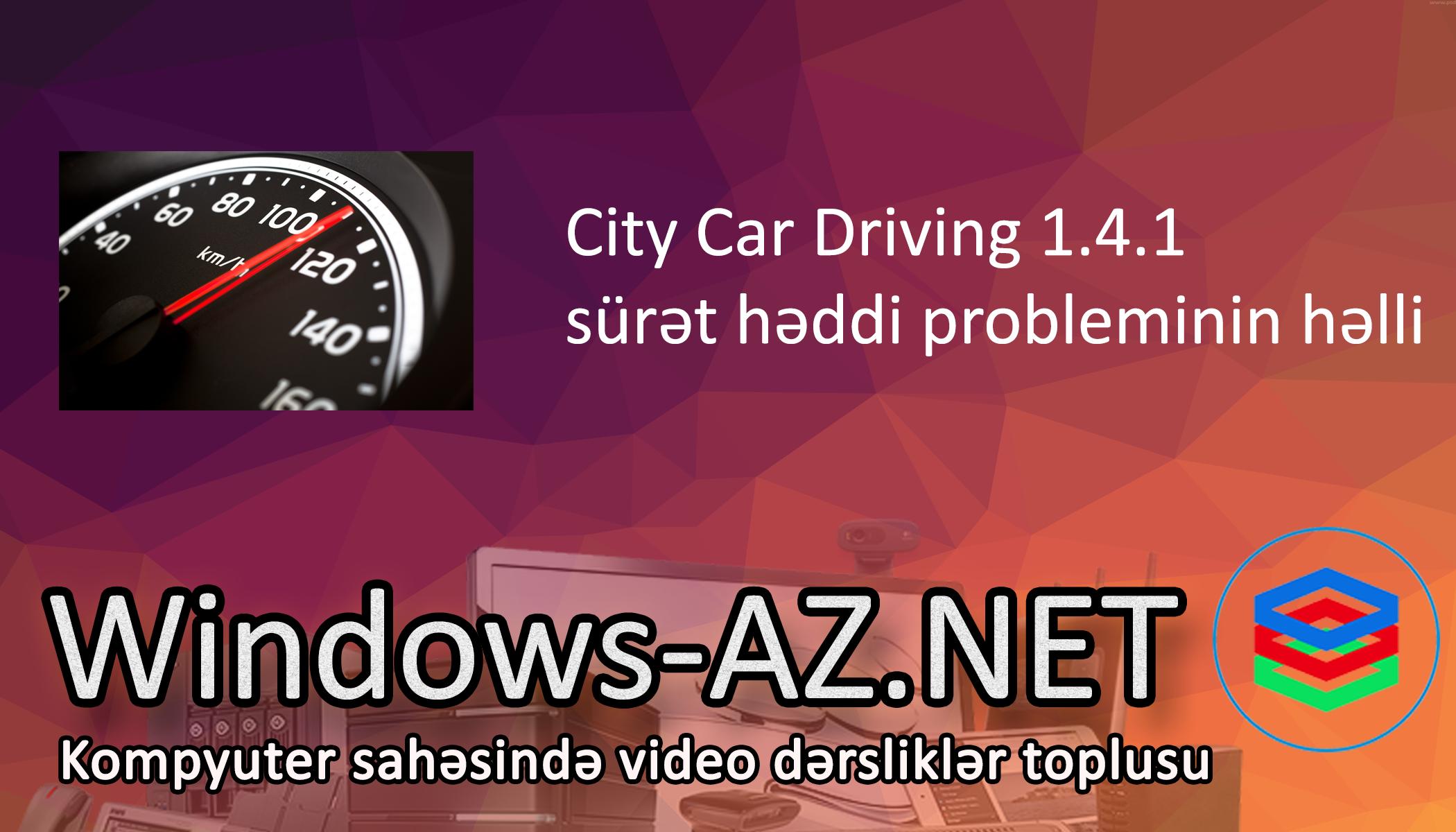City Car Driving 1.4.1 sürət probleminin həlli