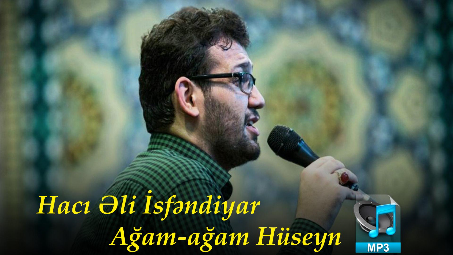 Yeni mərsiyə | Hacı Əli İsfəndiyar  | Ağam-ağam Hüseyn |2018