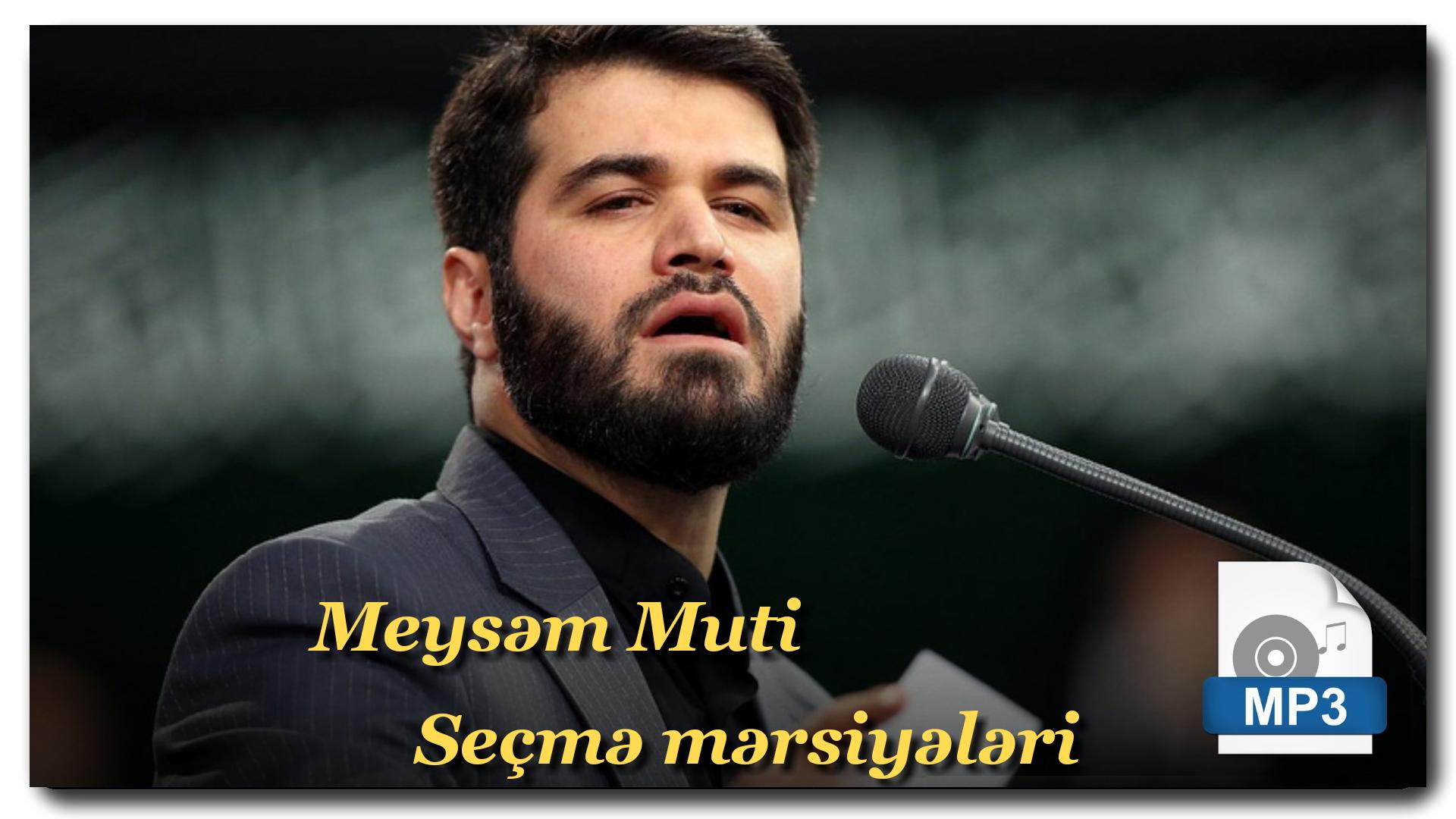 Meysəm Muti | Seçmə Mərsiyələri | EKSKLUZİV |