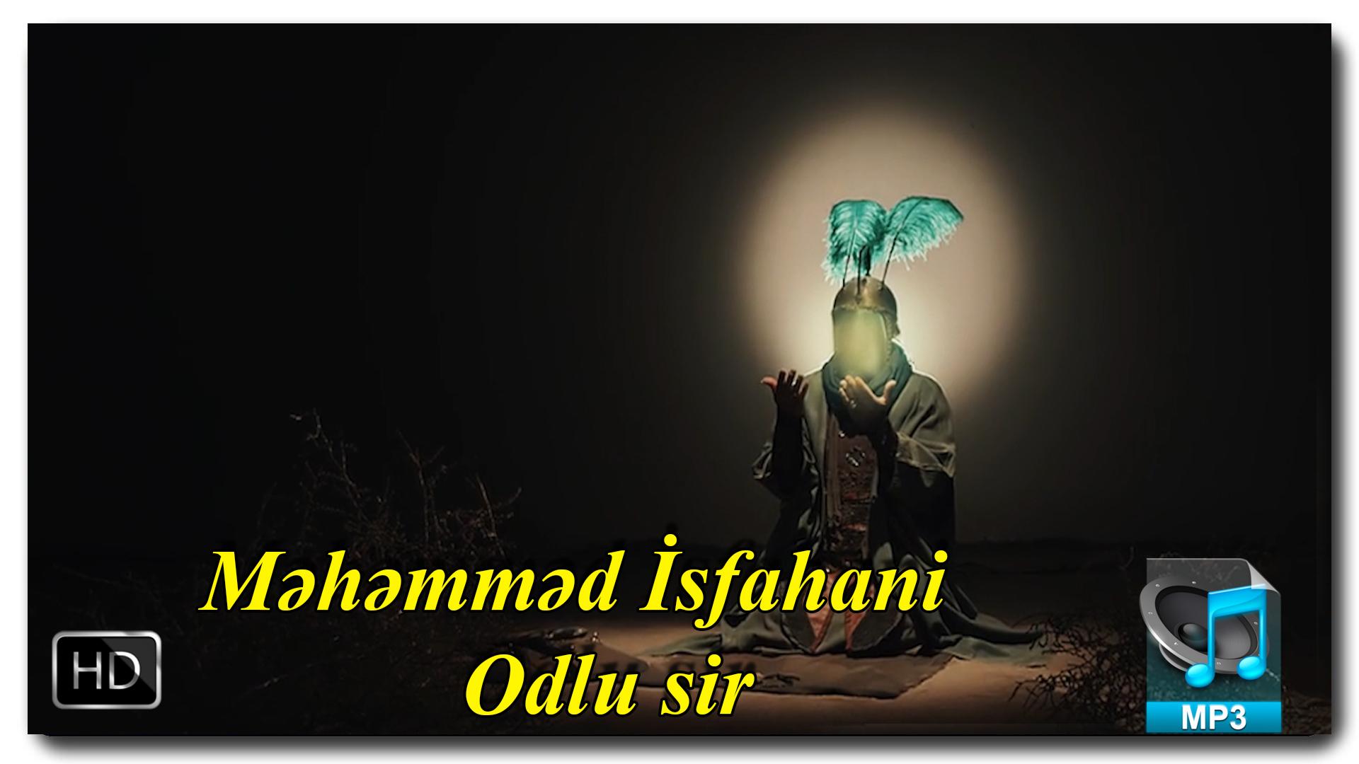 Məhəmməd İsfahani |Odlu sir | +Video
